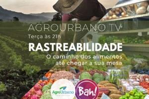 AgroUrbano TV aborda a rastreabilidade dos alimentos